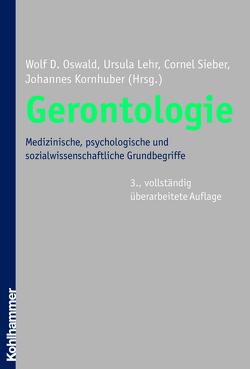 Gerontologie von Kornhuber,  Johannes, Lehr,  Ursula, Oswald,  Wolf D., Sieber,  Cornel