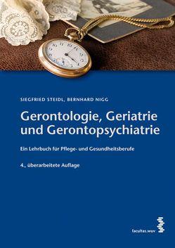 Gerontologie, Geriatrie und Gerontopsychiatrie von Nigg,  Bernhard, Steidl,  Siegfried