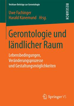 Gerontologie und ländlicher Raum von Fachinger,  Uwe, Kuenemund,  Harald
