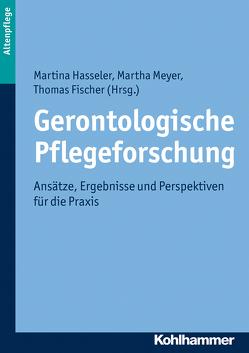 Gerontologische Pflegeforschung von Fischer,  Thomas, Hasseler,  Martina, Meyer,  Martha
