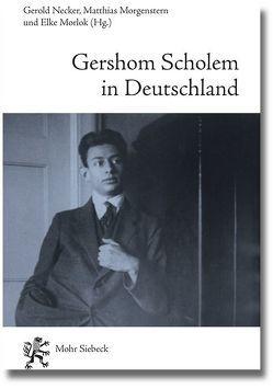 Gershom Scholem in Deutschland von Morgenstern,  Martin, Morlok,  Elke, Necker,  Gerold