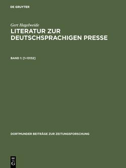 Gert Hagelweide: Literatur zur deutschsprachigen Presse / [1–13132] von Hagelweide,  Gert