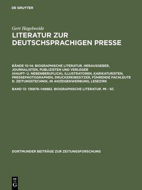 Gert Hagelweide: Literatur zur deutschsprachigen Presse. Biographische… / 136876–149882. Biographische Literatur. Mi – Sc von Hagelweide,  Gert