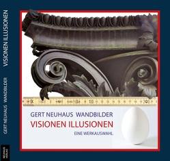 Gert Neuhaus : Visionen – Illusionen – Wandmalerei von Beitl,  Cornelia, Koeppel,  Matthias, Neuhaus,  Daniel, Neuhaus,  Gert, Wagin,  Ben