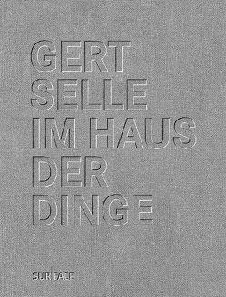 GERT SELLE, IM HAUS DER DINGE von Brandt,  Astrid, Selle,  Gert