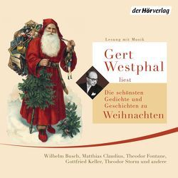 Gert Westphal liest Die schönsten Gedichte und Geschichten zu Weihnachten von Busch,  Wilhelm, Claudius,  Matthias, Fontane,  Theodor, Keller,  Gottfried, Storm,  Theodor, Westphal,  Gert