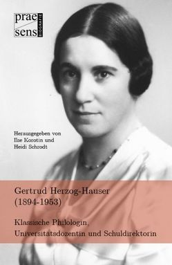 Gertrud Herzog-Hauser (1894-1953) von Korotin,  Ilse, Schrodt,  Heidi