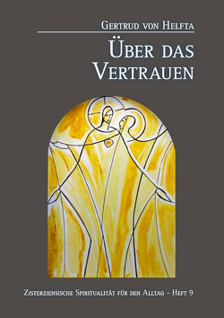 Gertrud von Helfta. Über das Vertrauen von Brem,  Äbtissin Hildegard
