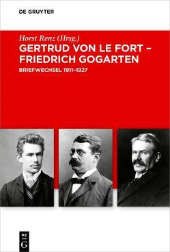 Gertrud von le Fort – Friedrich Gogarten von Renz,  Horst