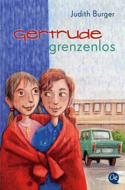Gertrude grenzenlos von Burger,  Judith, Kehn,  Regina