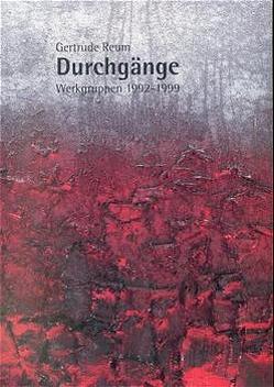 Gertrude Reum – Durchgänge von Klee,  Sonja, Mennekes,  Friedhelm, Weber,  C. Sylvia