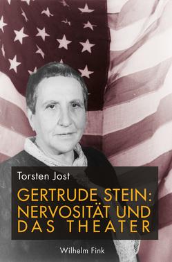 Gertrude Stein: Nervosität und das Theater von Jost,  Torsten