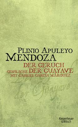 Geruch der Guayave von Koenigs,  Tom, Mendoza,  Plinio Apuleyo