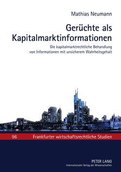 Gerüchte als Kapitalmarktinformationen von Neumann,  Matthias