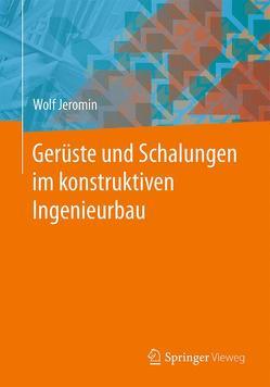 Gerüste und Schalungen im konstruktiven Ingenieurbau von Jeromin,  Wolf