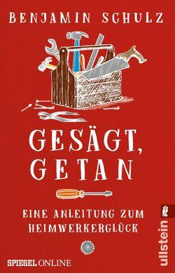 Gesägt, getan von Schulz,  Benjamin