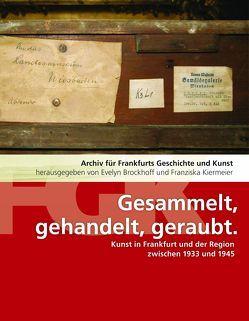 Gesammelt, gehandelt, geraubt von Brockhoff,  Evelyn, Kiermeier,  Franziska