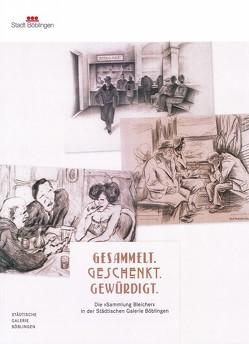 Gesammelt. Geschenkt. Gewürdigt – Die Sammlung Gerhard Bleicher in der Städtischen Galerie Böblingen