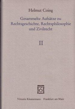 Gesammelte Aufsätze zu Rechtsgeschichte, Rechtsphilosophie und Zivilrecht 1947-1975 / Gesammelte Aufsätze zu Rechtsgeschichte, Rechtsphilosophie und Zivilrecht 1947-1975 von Coing,  Helmut, Simon,  Dieter