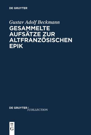 Gesammelte Aufsätze zur altfranzösischen Epik von Beckmann,  Gustav Adolf