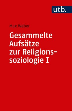Gesammelte Aufsätze zur Religionssoziologie 1 von Weber,  Max