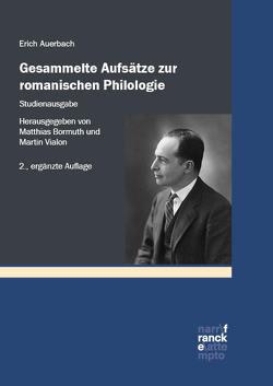 Gesammelte Aufsätze zur romanischen Philologie. Studienausgabe von Auerbach,  Erich, Bormuth,  Matthias, Vialon,  Martin
