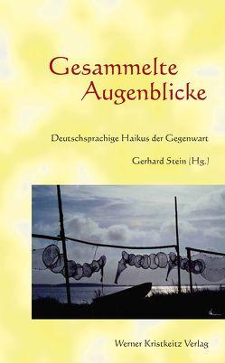 Gesammelte Augenblicke von Stein,  Gerhard