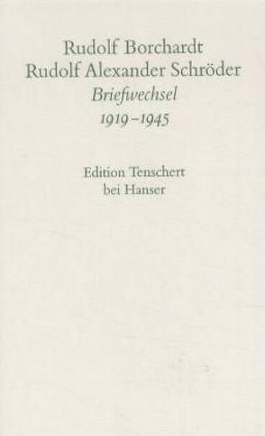 Briefwechsel (Band 2) von Borchardt,  Rudolf, Schröder,  Rudolf Alexander, Schuster,  Gerhard, Zimmermann,  Hans