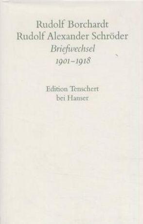 Briefwechsel (Band 1) von Borchardt,  Rudolf, Schröder,  Rudolf Alexander, Schuster,  Gerhard, Zimmermann,  Hans