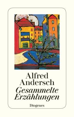 Gesammelte Erzählungen von Andersch,  Alfred