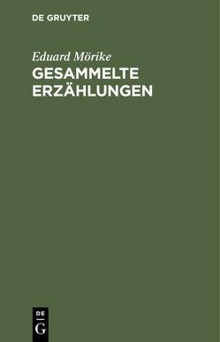Gesammelte Erzählungen von Mörike,  Eduard