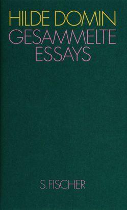 Gesammelte Essays von Domin,  Hilde