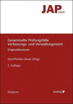 Gesammelte Prüfungsfälle Verfassungs- und Verwaltungsrecht von Pirstner-Ebner,  Renate, Storr,  Stefan