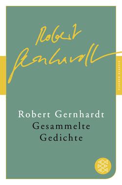 Gesammelte Gedichte von Gernhardt,  Robert