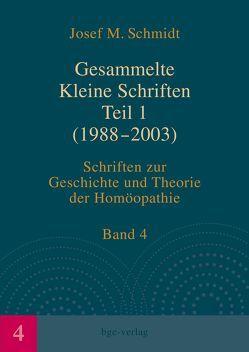 Gesammelte Kleine Schriften Teil 1 (1988-2003) von Schmidt,  Josef M.