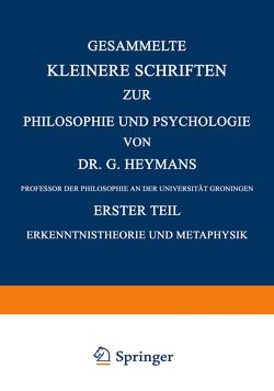 Gesammelte Kleinere Schriften zur Philosophie und Psychologie von Heymans,  Dr. G.