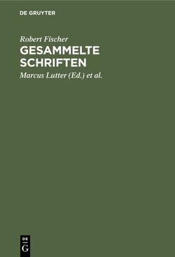 Gesammelte Schriften von Fischer,  Robert, Lutter,  Marcus, Stimpel,  Walter