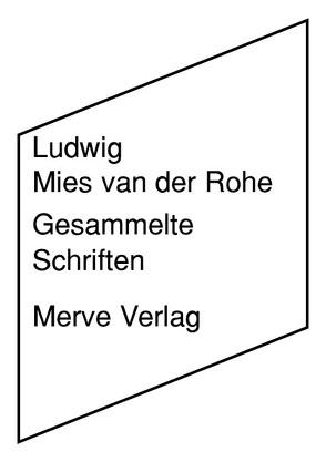 Gesammelte Schriften von Mies van der Rohe,  Ludwig, Walter,  Axel