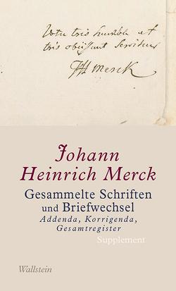 Gesammelte Schriften von Faul,  Eckhard, Fischer,  Katrin, Krebs,  Amélie, Leuschner,  Ulrike, Merck,  Johann Heinrich