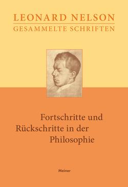 Gesammelte Schriften / Fortschritte und Rückschritte in der Philosophie von Kraft,  Julius, Nelson,  Leonard