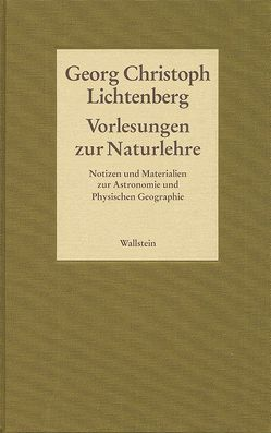 Gesammelte Schriften – Historisch-kritische und kommentierte Ausgabe / Vorlesungen zur Naturlehre von Lichtenberg,  Georg Christoph