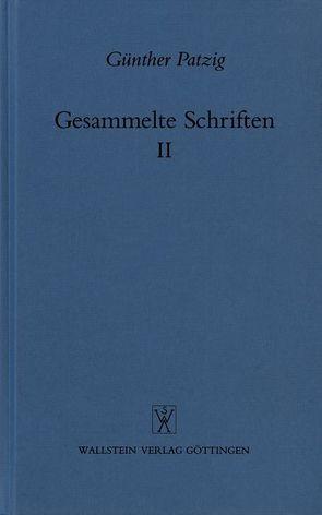 Gesammelte Schriften / Praktische Philosophie. Angewandte Ethik von Patzig,  Günther