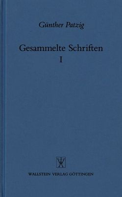 Gesammelte Schriften / Praktische Philosophie. Grundlagen der Ethik von Patzig,  Günther