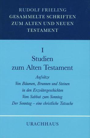Gesammelte Schriften zum Alten und Neuen Testament / Studien zum Alten Testament von Frieling,  Rudolf