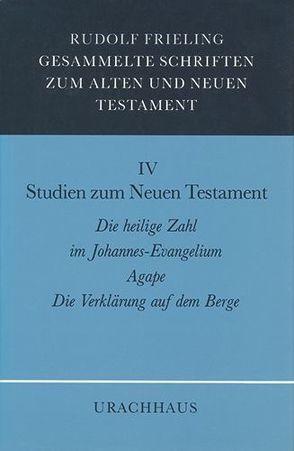 Gesammelte Schriften zum Alten und Neuen Testament / Studien zum Neuen Testament von Frieling,  Rudolf