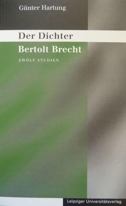 Gesammelte Studien und Vorträge / Der Dichter Bertolt Brecht von Hartung,  Günter