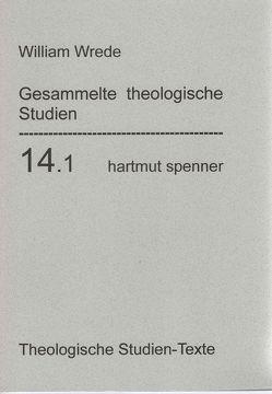 Gesammelte theologische Studien. von Wrede,  Georg Friedrich Eduard William, Zager,  Werner Kurt