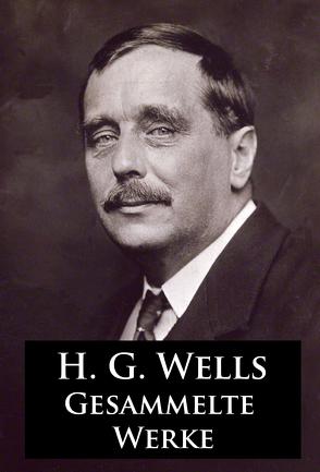 Gesammelte Werke von Wells,  H.G.