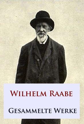Gesammelte Werke von Raabe,  Wilhelm