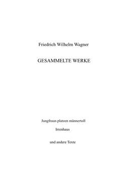 Gesammelte Werke von Ihrig,  Wilfried, Wagner,  Friedrich Wilhelm